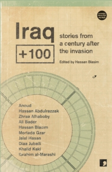 Iraq+100 : Stories from a Century After the Invasion, Paperback / softback Book
