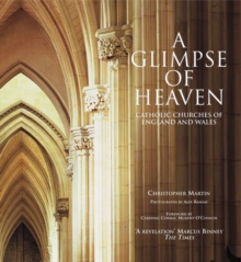 A Glimpse of Heaven : Catholic Churches of England and Wales, Paperback / softback Book