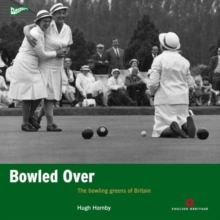 Bowled Over : The Bowling Greens of Britain, Paperback Book