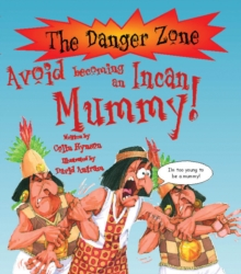 Avoid Becoming An Incan Mummy!, Paperback Book