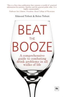Beat the Booze : A comprehensive guide to combating drink problems in all walks of life, Paperback Book