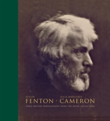 Roger Fenton - Julia Margaret Cameron : Early British Photographs from the Royal Collection, Hardback Book