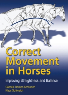 Correct Movement in Horses : Improving Straightness and Balance, Hardback Book