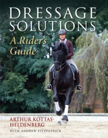 Dressage Solutions : A Rider's Guide, Hardback Book