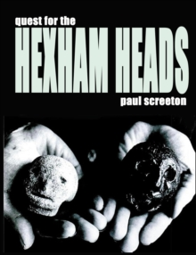 Quest for the Hexham Heads, Paperback / softback Book