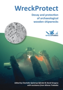 WreckProtect: Decay and protection of archaeological wooden shipwrecks, Paperback / softback Book