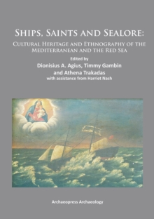 Ships, Saints and Sealore : Cultural Heritage and Ethnography of the Mediterranean and the Red Sea, Paperback / softback Book
