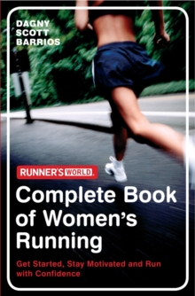 """Runner's World"": The Complete Book of Women's Running : Get Started, Stay Motivated and Run with Confidence, Paperback Book"