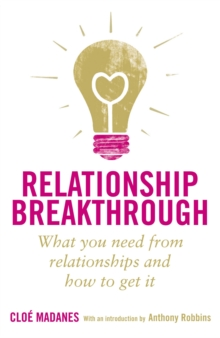 Relationship Breakthrough : How to Create Outstanding Relationships in Every Area of Your Life, Paperback Book