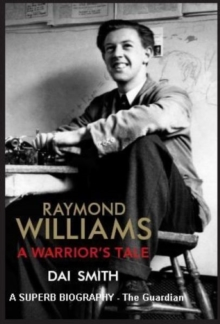 Raymond Williams: a Warrior's Tale, Paperback / softback Book
