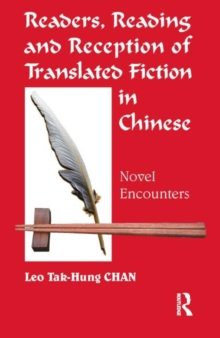 Readers, Reading and Reception of Translated Fiction in Chinese : Novel Encounters, Paperback / softback Book