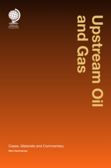 Upstream Oil and Gas : Cases, Material and Commentary, Hardback Book
