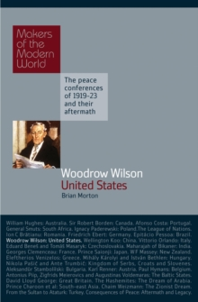 Woodrow Wilson : United States of America - The Peace Conferences of 1919-23 and Their Aftermath, Hardback Book