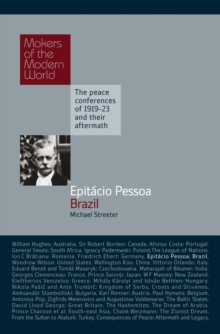 Epitacio Pessoa : Brazil - The Peace Conferences of 1919-23 and Their Aftermath, Hardback Book