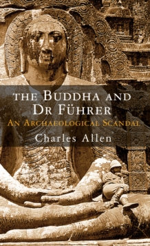 The Buddha and Dr Fuhrer - An Archaeological Scandal, Hardback Book
