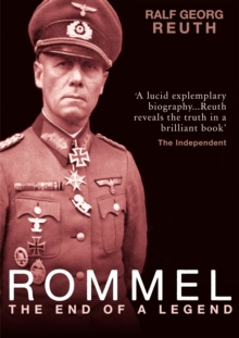 Rommel : The End of a Legend, Paperback / softback Book