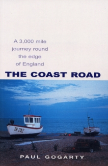 The Coast Road : A 3,000 Mile Journey Round the Edge of England, Paperback / softback Book
