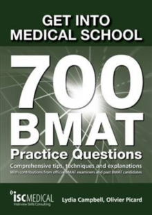 Get into Medical School - 700 BMAT Practice Questions : With Contributions from Official BMAT Examiners and Past BMAT Candidates, Paperback Book