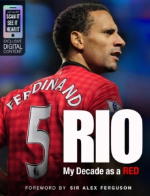 Rio : My Decade as a Red, Hardback Book