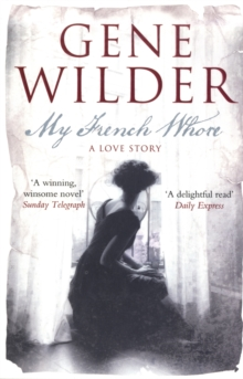 My French Whore : A Love Story, Paperback Book