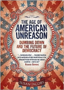 The Age of American Unreason, Hardback Book
