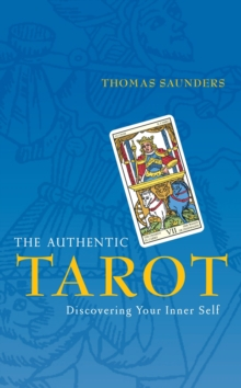 The Authentic Tarot: Discovering Your Inner Self, Paperback Book