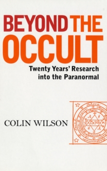 Beyond the Occult : Twenty Years' Research into the Paranormal, Paperback Book