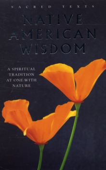 Native American Wisdom : A Spiritual Tradition at One with Nature, Paperback Book