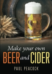 Make Your Own Beer And Cider, Paperback Book
