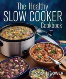 The Healthy Slow Cooker Cookbook, Paperback / softback Book