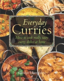Everyday Curries : How to Cook Really Tasty Curry Dishes at Home, Paperback Book