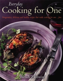 Everyday Cooking For One : Imaginative, Delicious and Healthy Recipes That Make Cooking for One ... Fun, Paperback / softback Book
