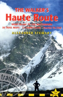 Walkers' Haute Route : Mont Blanc to the Matterhorn, Paperback Book