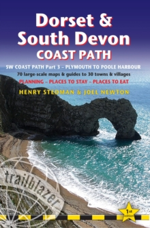 Dorset & South Devon Coast Path Trailblazer British Walking Guide to South West Coast Path : Practical Guide to Walking the Whole Path with 88 Large-Scale Maps & Guides to 48 Towns & Villages, Plannin, Paperback Book