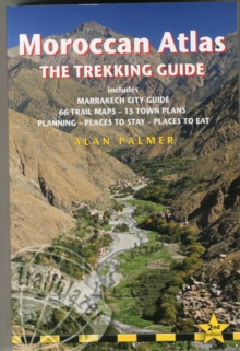 Moroccan Atlas  -  The Trekking Guide : Includes Marrakech City Guide, 50 Trail Maps, 15 Town Plans, Places to S, Paperback Book