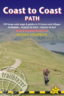 Coast to Coast Path : 109 Large-Scale Walking Maps & Guides to 33 Towns and Villages -Planning, Places to Stay, Places to Eat - St Bees to Robin Hood's Bay, Paperback Book
