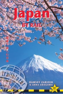 Japan by Rail : Includes Rail Route Guide and 30 City Guides, Paperback / softback Book
