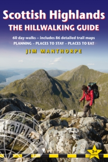 Scottish Highlands - the Hillwalking Guide : 60 Day Walks, Includes 86 Detailed Trail Maps - Planning, Places to Stay, Places to Eat, Paperback Book