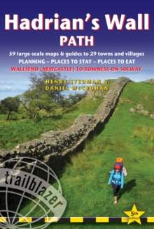 Hadrian's Wall Path (Trailblazer British Walking Guide) : 59 Large-Scale Walking Maps & Guides to 29 Towns and Villages - Planning, Places to Stay, Places to Eat - Wallsend (Newcastle) to Bowness-on-S, Paperback / softback Book