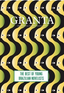 Granta 121 : Best of Young Brazilian Novelists, Paperback / softback Book