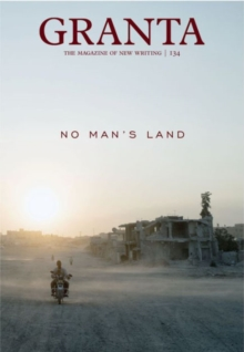 Granta 134 : No Man's Land, Paperback / softback Book