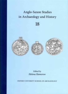 Anglo-Saxon Studies in Archaeology and History 18, Paperback / softback Book