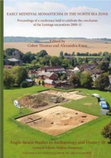 Anglo-Saxon Studies in Archaeology and History 20 : Early Medieval Monasticism in the North Sea Zone: Recent Research and New Perspectives, Paperback / softback Book