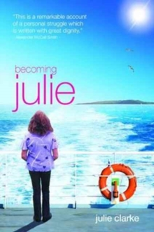 Becoming Julie : My Incredible Journey, Paperback / softback Book