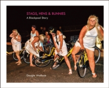 Stags, Hens & Bunnies, Hardback Book