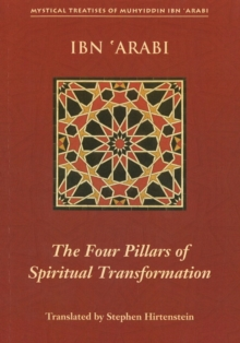 Four Pillars of Spiritual Transformation : The Adornment of the Spiriutally Transformed (Hilyat al-Abdal), Paperback / softback Book