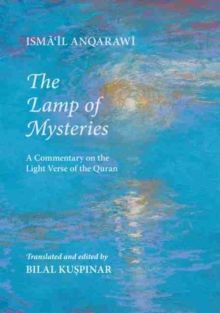Lamp of Mysteries : A Commentary on the Light Verse of the Quran, Paperback Book