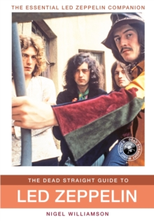 The Dead Straight Guide to Led Zeppelin, Paperback Book