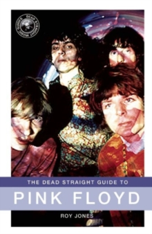 The Dead Straight Guide to Pink Floyd, Paperback Book