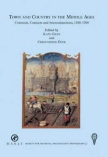 Town and Country in the Middle Ages: Contrasts, Contacts and Interconnections, 1100-1500: No. 22, Paperback Book